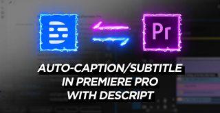 Auto Subtitle Caption Descript Premiere